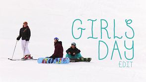 Ski Film : Girls Day Edit